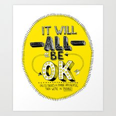 It Will Be OK Art Print