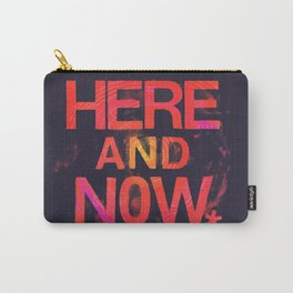 Here and Now Carry-All Pouch