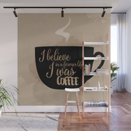 Gilmore Girls Inspired - I believe in a former life I was coffee Wall Mural