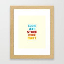 Eddie Jeff Stone Mike Matt Framed Art Print