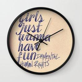 Girls Just Wanna Have Fun...damental Human Rights Wall Clock
