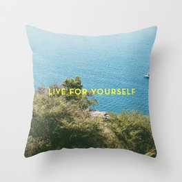 Live For Yourself Throw Pillow