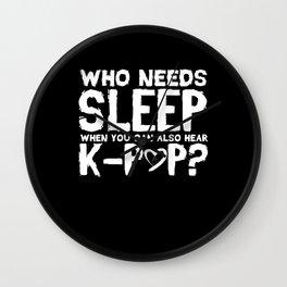 k-POP Music Who Needs Sleep Gift Wall Clock