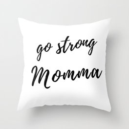 Go Strong Momma Throw Pillow