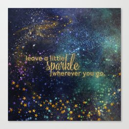 Leave a little sparkle wherever you go - gold glitter Typography on dark space background Canvas Print