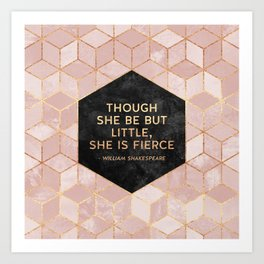 Though she be but little, she is fierce Art Print