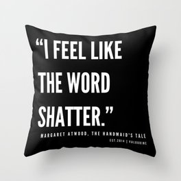 23  | The Handmaid's Tale Quote Series  | 190610 Throw Pillow