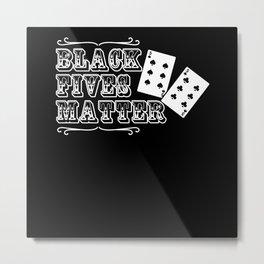 Black Fives Matter - Gift Metal Print