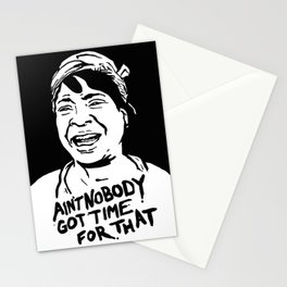 ain't nobody got time for that Stationery Cards