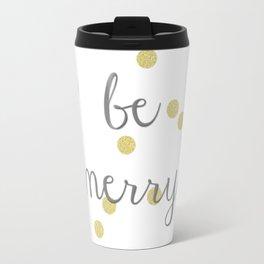 Be Merry Travel Mug