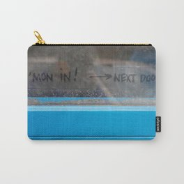 C'Mon In Carry-All Pouch
