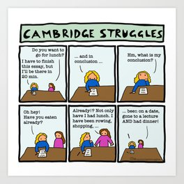 Cambridge struggles: Essay Art Print
