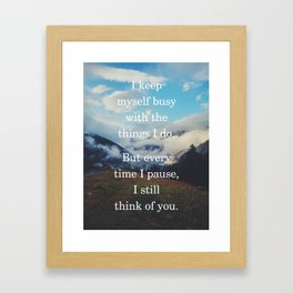 I keep myself busy with the things I do Grief & Loss Quote Framed Art Print