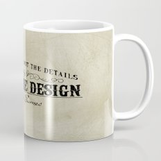 The Details are not the Details Mug