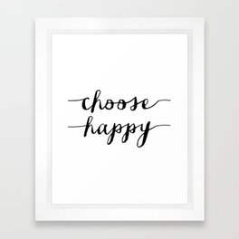 Choose Happy black and white monochrome typography poster design home decor bedroom wall art Framed Art Print