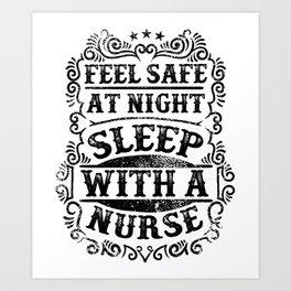 Feel Safe At Night Sleep With A Nurse Art Print