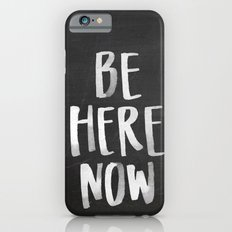 Be Here Now Chalkboard Slim Case iPhone 6s
