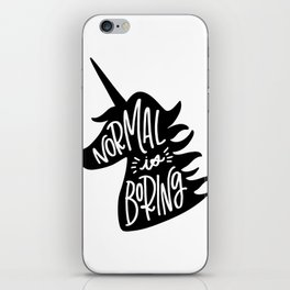 Normal Is Boring (Black and White) iPhone Skin