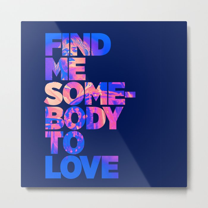 Find me somebody to love Metal Print by durungkapok