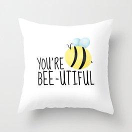 You're Bee-utiful Throw Pillow