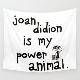 joan didion is my power animal Wall Tapestry