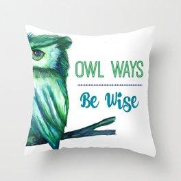 Owl Ways Be Wise Throw Pillow