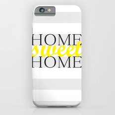 Home Sweet Home iPhone 6s Slim Case