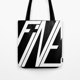 Fine, Be A Square Tote Bag
