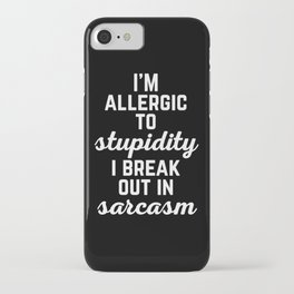 Allergic To Stupidity Funny Quote iPhone Case