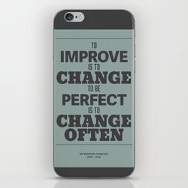 'To improve is to change, to be perfect is to change often'  iPhone Skin