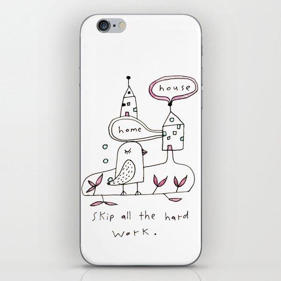 skip all the hard work iPhone & iPod Skin
