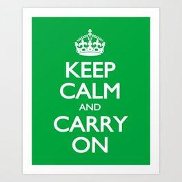 KEEP CALM and CARRY ON Art Print