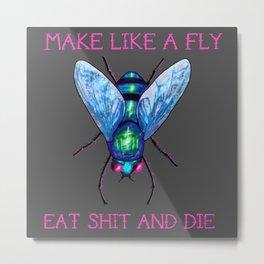 make like a fly Metal Print