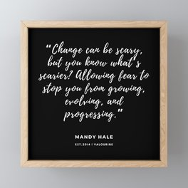 """""""Allowing fear to stop you from growing, evolving, and progressing."""" — Mandy Hale Framed Mini Art Print"""