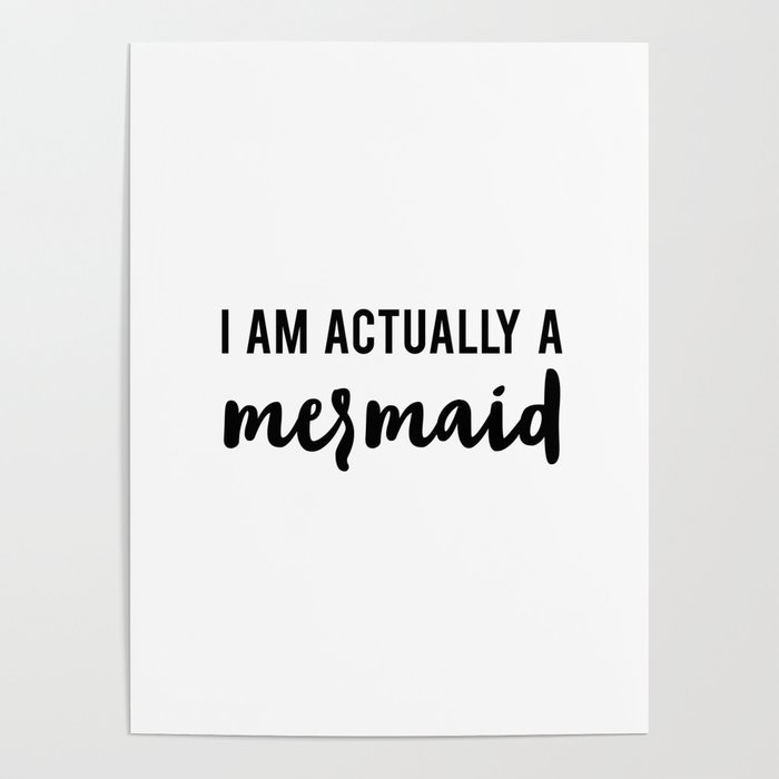 I am actually a Mermaid Poster