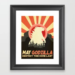 """May Godzilla destroy this home last"" Classic Movie Poster Framed Art Print"