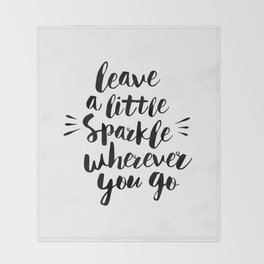 Leave a Little Sparkle Wherever You Go black-white quotes typography design home wall decor Throw Blanket