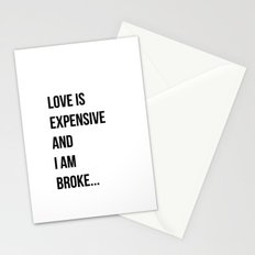 Love is expensive and I am broke... Stationery Cards