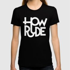 How Rude Womens Fitted Tee Black X-LARGE