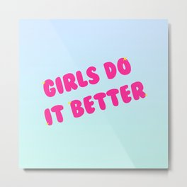 Girls Do It Better Metal Print