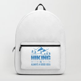 Hiking Is Always A Good Idea wb Backpack