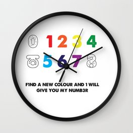 Find a new colour and I'll give you my number Wall Clock
