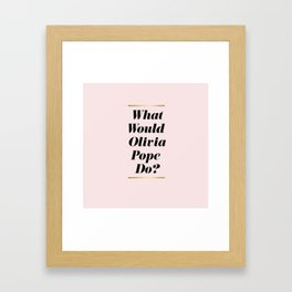 What Would Olivia Pope Do? Pink Framed Art Print