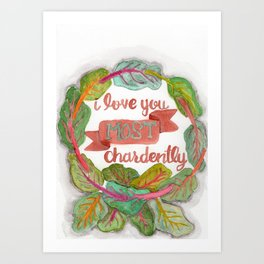 I love you most chardently Art Print