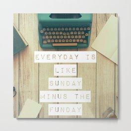Sunday [Not So] Funday Metal Print