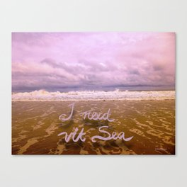 I need Vitamin Sea Canvas Print