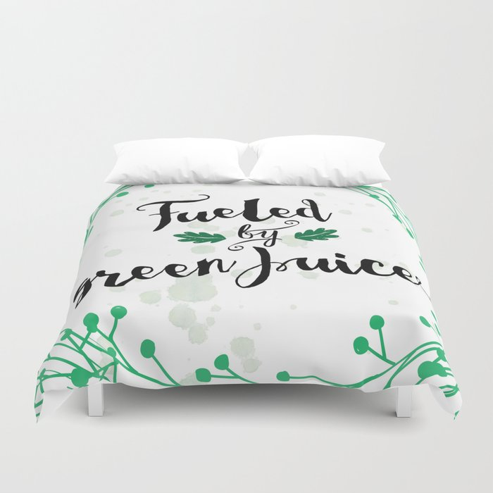 Fueled by Green Juice Duvet Cover