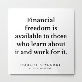 53  |  Robert Kiyosaki Quotes | 190824 Metal Print