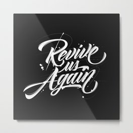 Revive us Again Metal Print