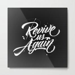 Revive us Again Metal Print